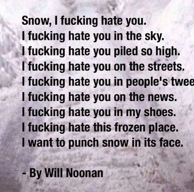 I Hate Snow Autumn Snow Quotes Funny Funny Quotes