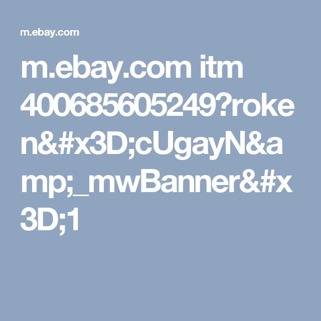 m.ebay.com itm 400685605249?roken=cUgayN&_mwBanner=1