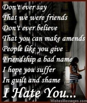Sad Friendship Quotes I Hate You Messages For Friends