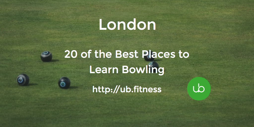 20 of the Best Places to Learn Bowling  https://ub.fitness/places-to-learn-bowling-in-london/