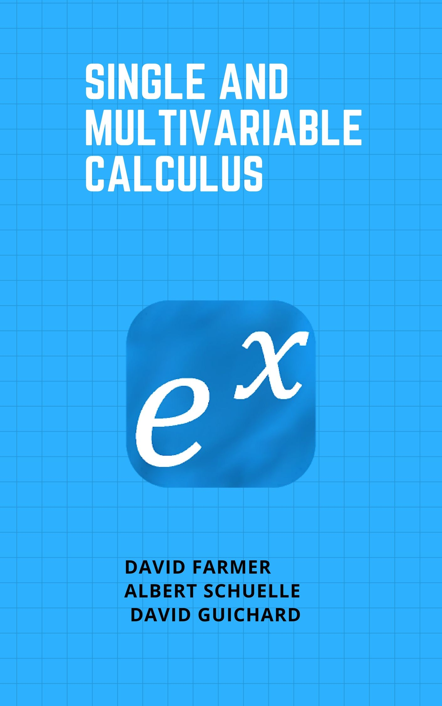 Single And Multivariable Calculus By Farmer, Schuelle