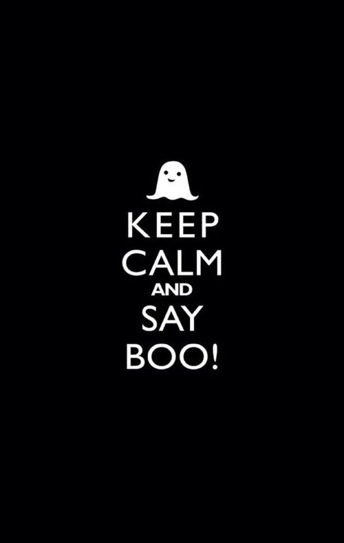 Merveilleux Keep Calm And Say Boo Keep Calm Halloween Ghost Halloween Pictures Halloween  Images Boo