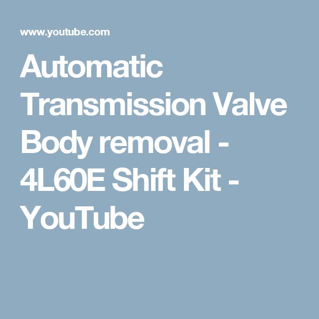 Automatic Transmission Valve Body Removal 4l60e Shift Kit