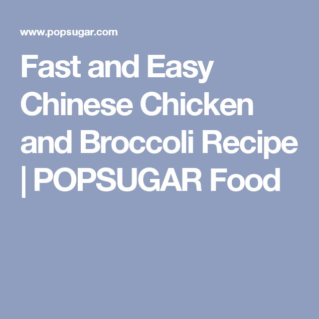 Fast and Easy Chinese Chicken and Broccoli Recipe | POPSUGAR Food