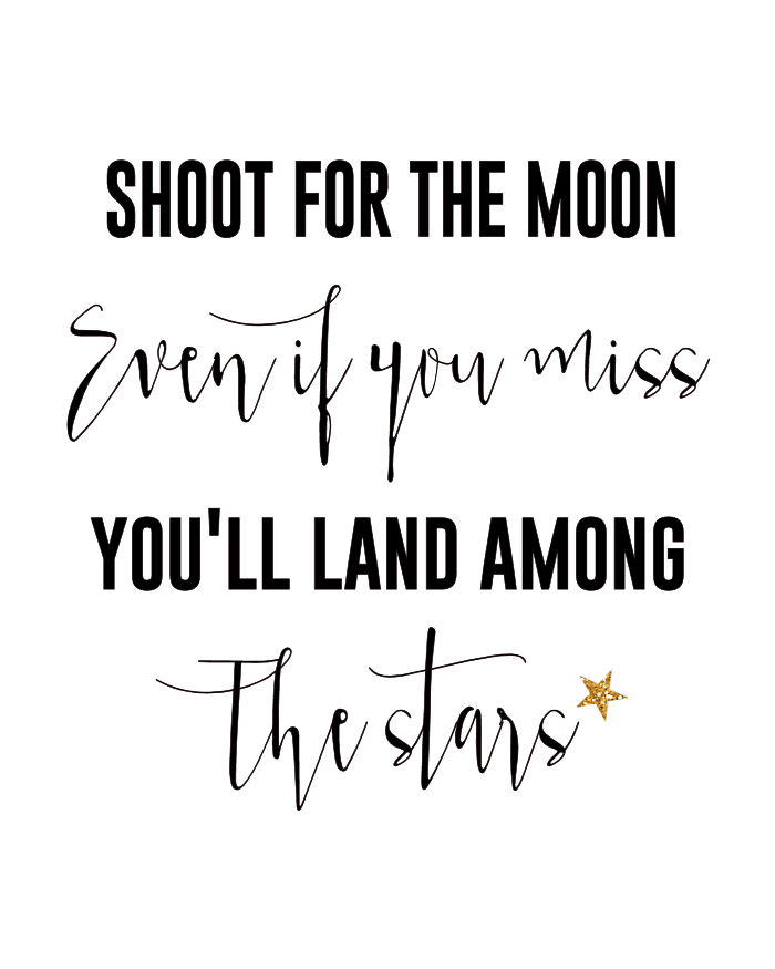 Shoot For The Moon Free Printable   Motivation Monday, Inspiring Quotes,  Sayings #life #inspiration #art