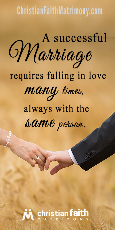 A successful marriage requires falling in love many times