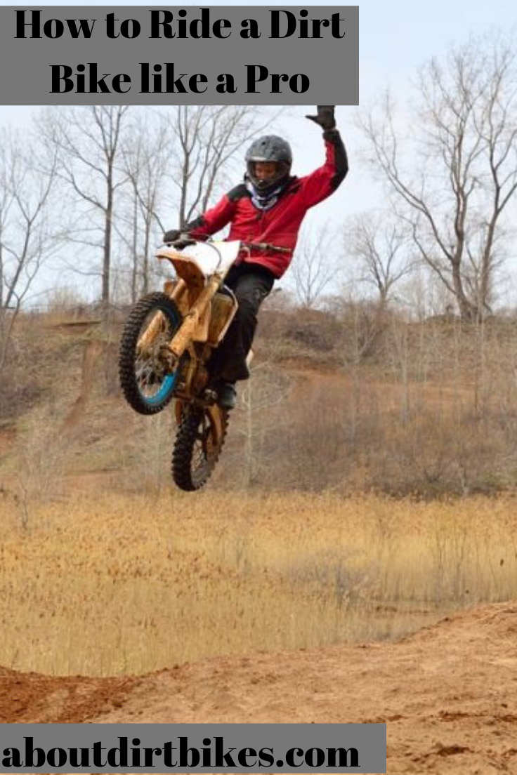 Do You Want To Ride A A Dirt Bike Like A Pro We Have All The