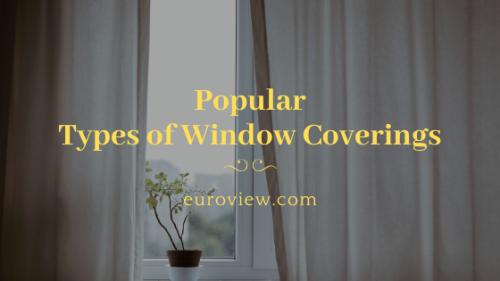 Popular Types Of Window Coverings Window Coverings Custom