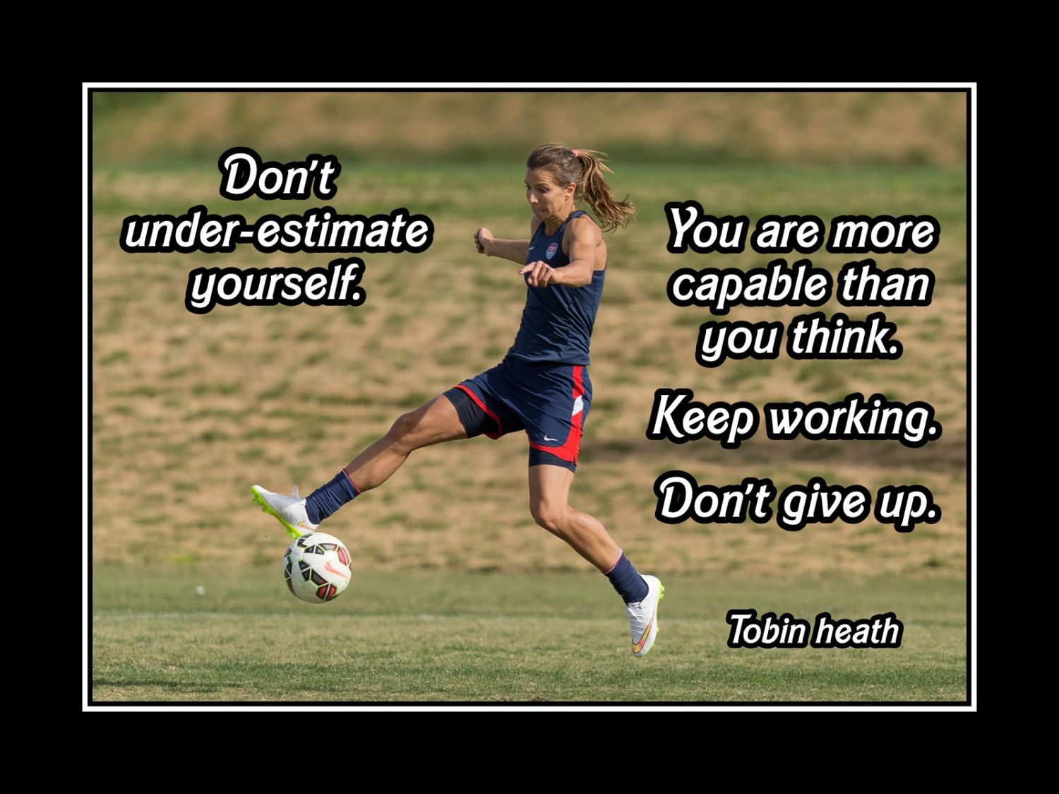 Soccer Motivation Encouragement Poster Tobin Heath Photo Quote Wall Art Print 5x7 11x14 You Are Soccer Motivation Inspirational Soccer Quotes Soccer Quotes