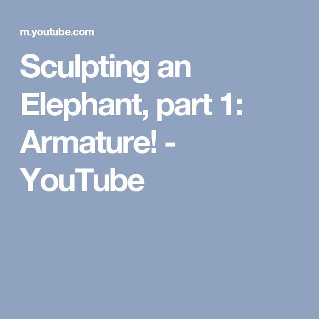 Sculpting an Elephant, part 1: Armature! - YouTube | Polymer clay ...