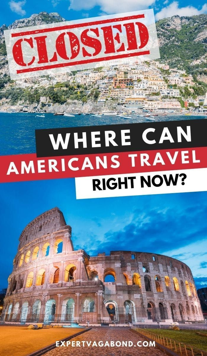 Where Can Americans Travel Right Now Countries Open For Tourism American Travel Travel Family Travel Destinations