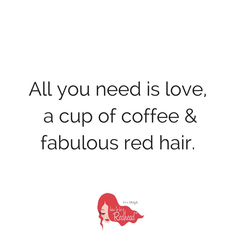 Love Coffee Red Hair Mondaymotivation Qotd Redhead Quotes Red Hair Quotes Hair Quotes