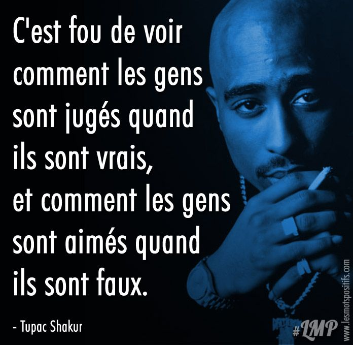 Etre Authentique Selon Tupac Shakur Tupac Quotes French Quotes