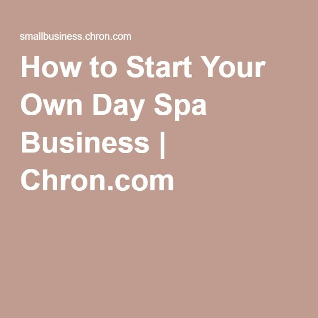 How To Start Your Own Day Spa Business