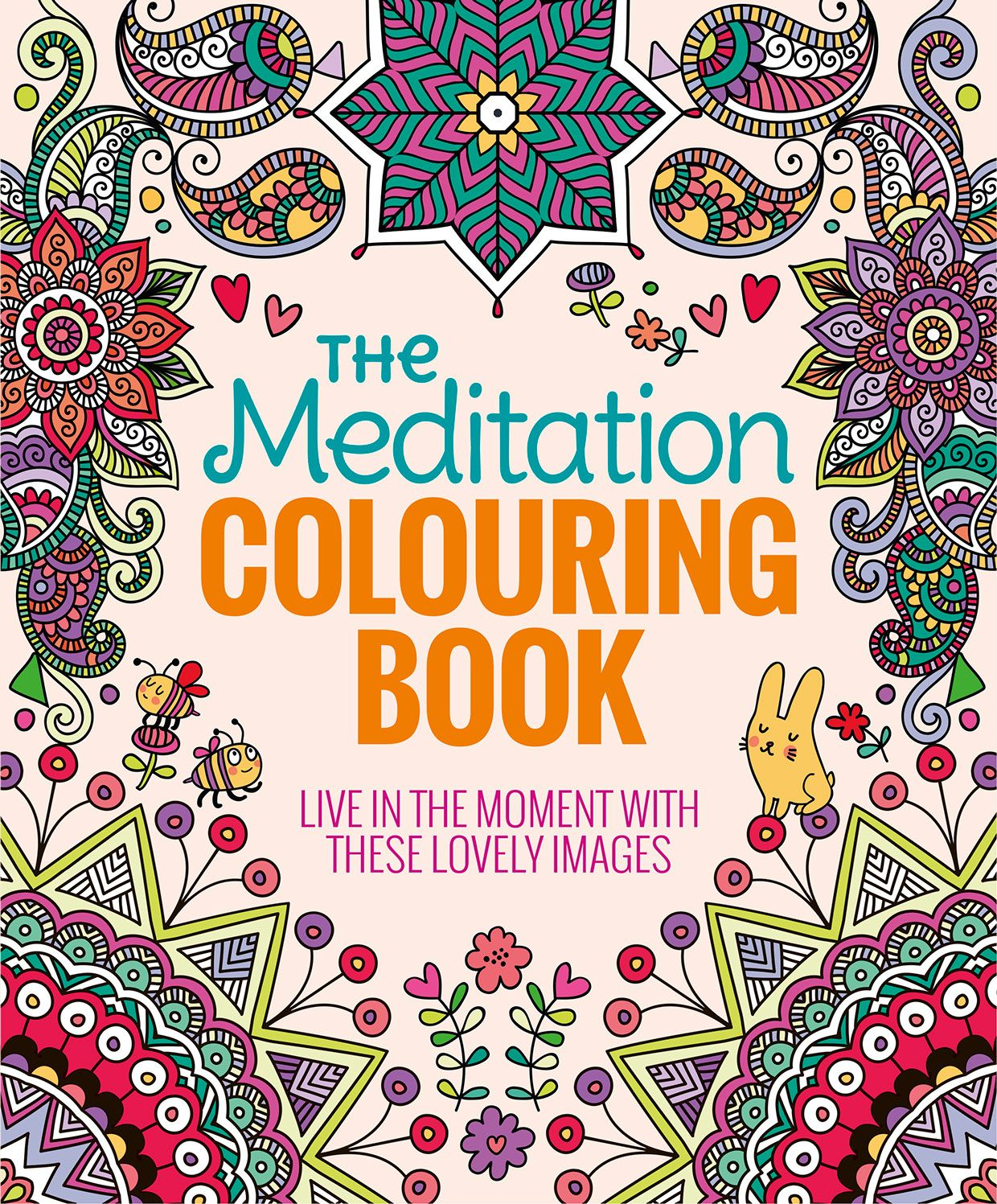 The Paperback Of Meditation Coloring Book Live In Moment With These Lovely Images By Editors Thunder Bay Press At Barnes Noble