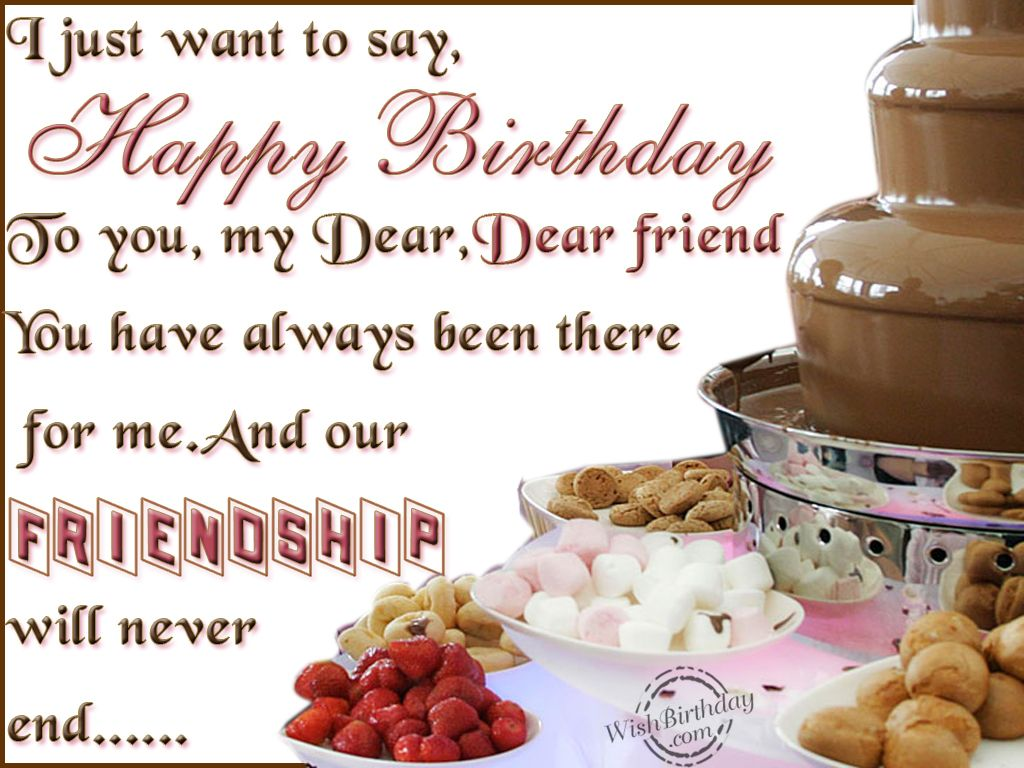 Birthdaywishforfriends our friendship will never end clip art happy birthday to you my dear dear friend happy birthday happy birthday wishes happy birthday quotes happy birthday images happy birthday pictures happy kristyandbryce Image collections