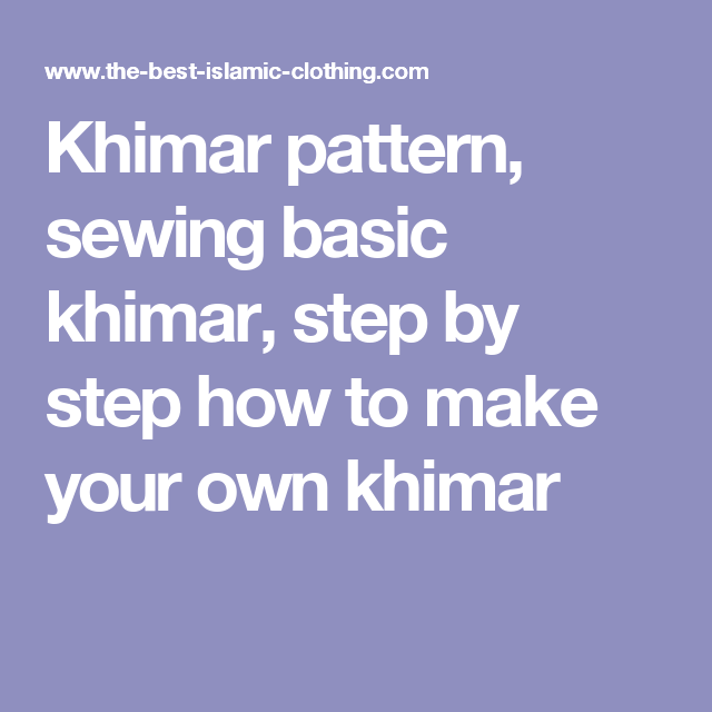 Khimar Pattern Sewing Basic Khimar Step By Step How To Make Your Own Khimar Fashion Sewing Tutorials Sewing Pattern