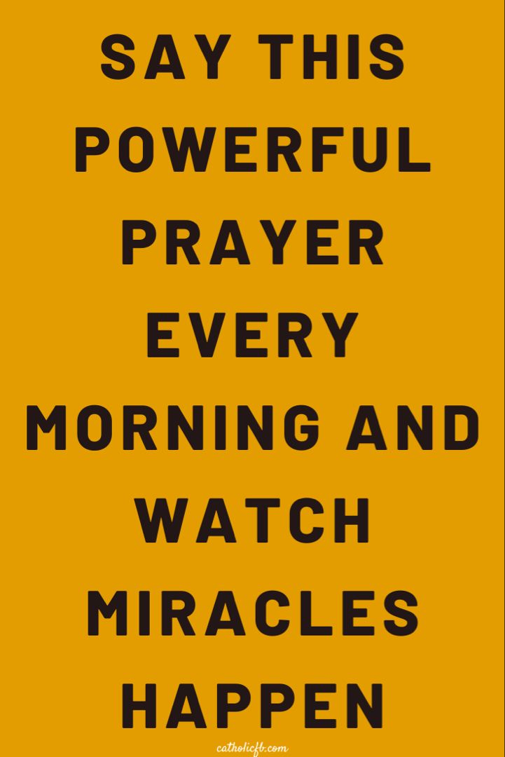 Say this Powerful Prayer Every Morning and Watch M