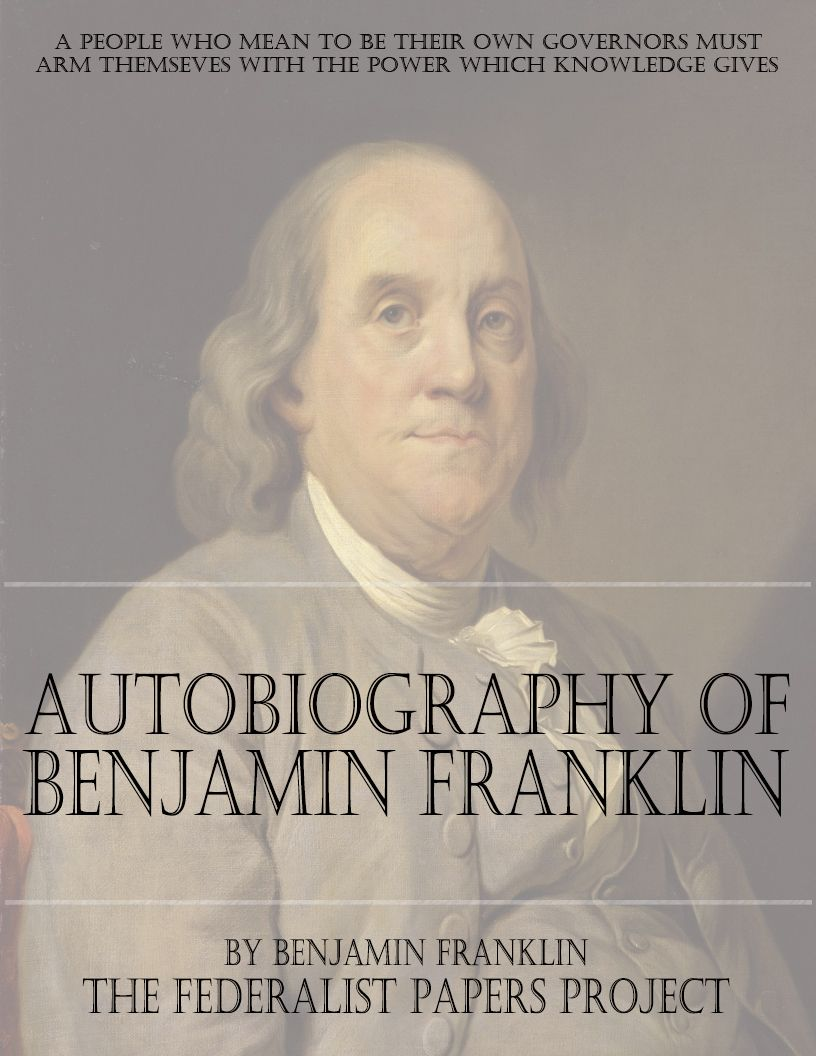 Benjamin Franklin Autobiography The Federalist Papers Benjamin Franklin Autobiography Franklin Books
