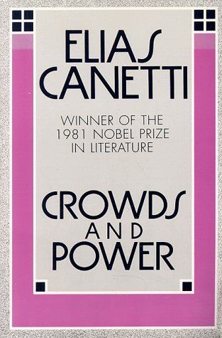 Crowds And Power By Elias Canetti Http Www Amazon Com Dp 0374518203 Ref Cm Sw R Pi Dp Gr64pb1n9zeer 1 Happiness Project Book Nobel Prize In Literature Books