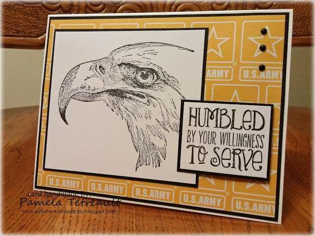 """airbornewife's stamping spot: """"HUMBLED BY YOUR WILLINGNESS TO SERVE"""" ~ Army-Eagle Veteran's Day Card"""