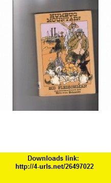 Humbug Mountain (9780316285698) Sid Fleischman, Eric von Schmidt , ISBN-10: 0316285692  , ISBN-13: 978-0316285698 ,  , tutorials , pdf , ebook , torrent , downloads , rapidshare , filesonic , hotfile , megaupload , fileserve