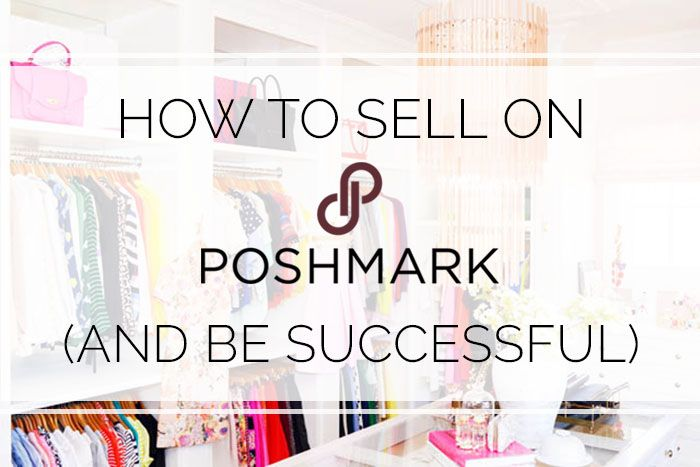 How To Sell On Poshmark And Be Successful Things To Sell Selling On Poshmark Poshmark Sale