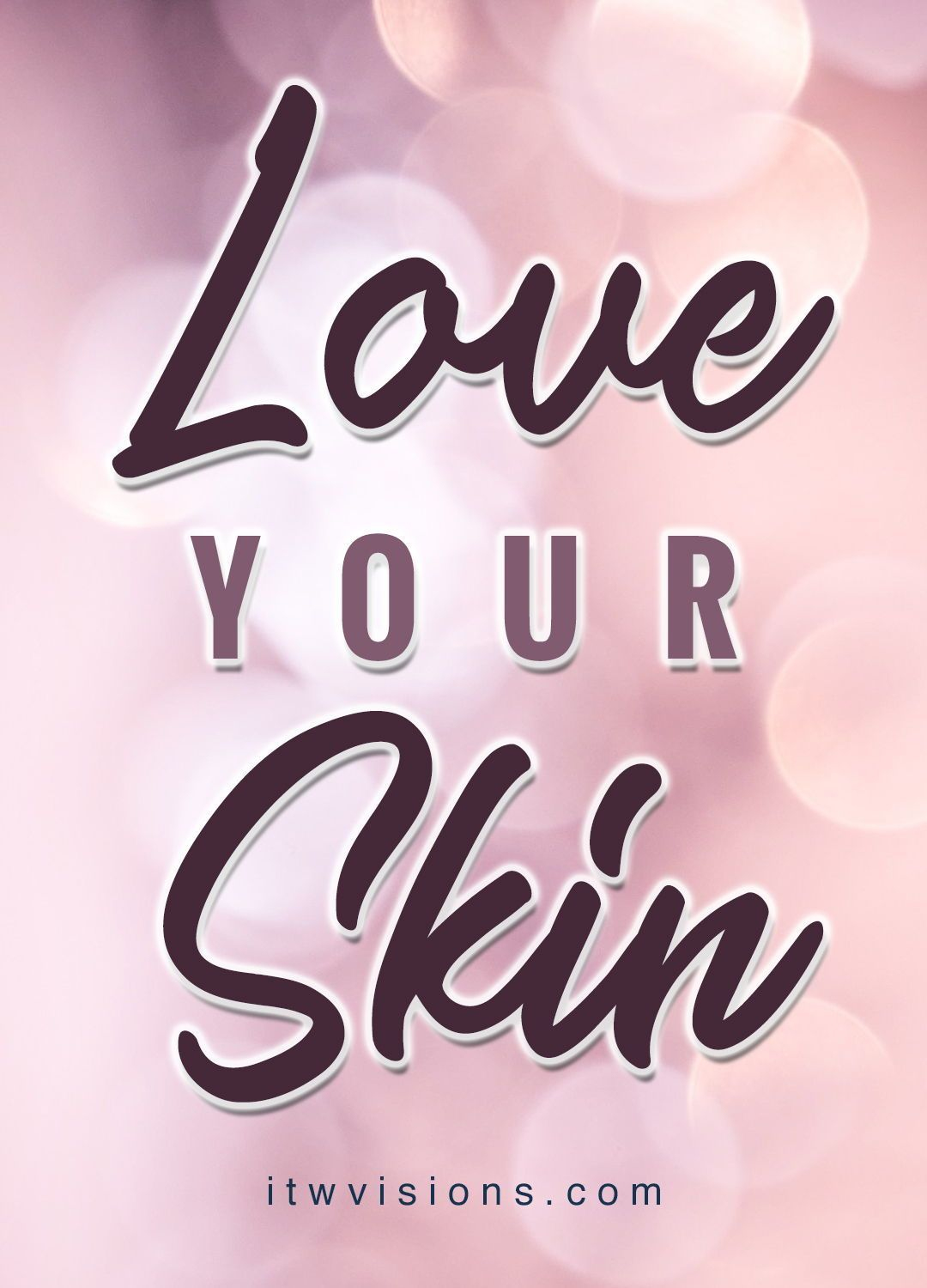 love your skin motivational quote about beauty and