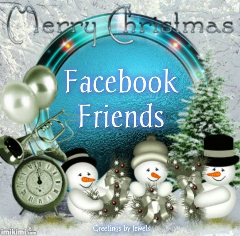 Merry Christmas To All My Facebook Friends Merry Christmas To