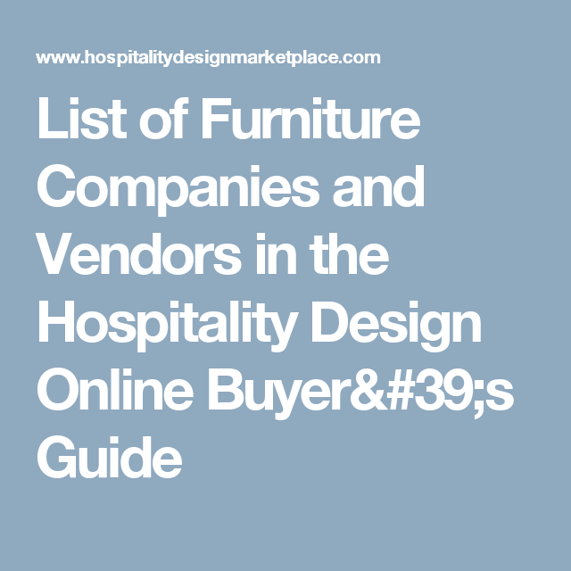 List Of Furniture Companies And Vendors In The Hospitality Design
