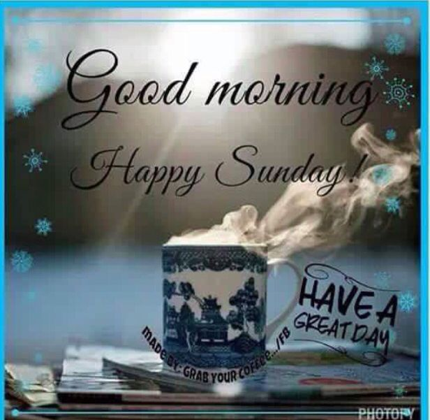 Good Morning And Have A Beautiful Sunday Good Morning Happy Sunday Happy Sunday Morning Sunday Morning Quotes