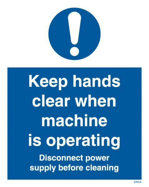 Marine Departmental Sign: Keep Hands Clear When Machine is Operating