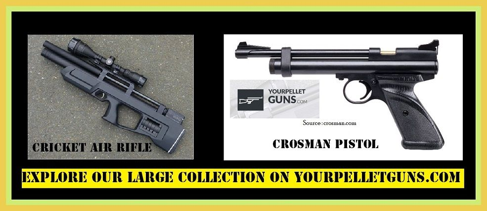 Explore for our large collection on Pellet Guns, BB Guns and Rifles at  YourPelletGuns.