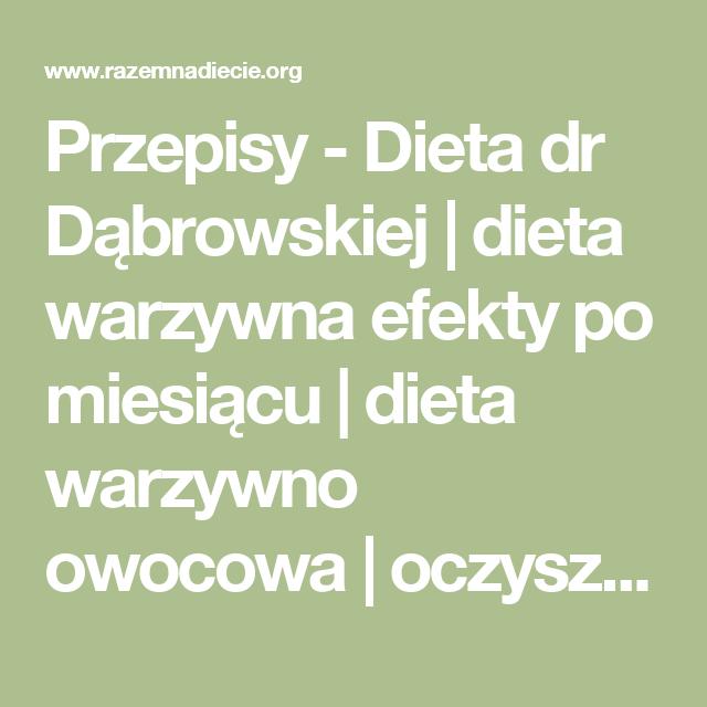 Przepisy Dieta Dr Dabrowskiej Dieta Warzywna Efekty Po Miesiacu