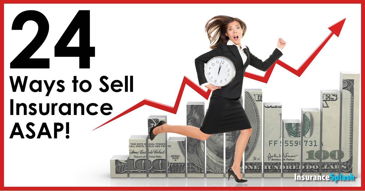 24 Strategies To Sell As Much Insurance As Possible Asap Things