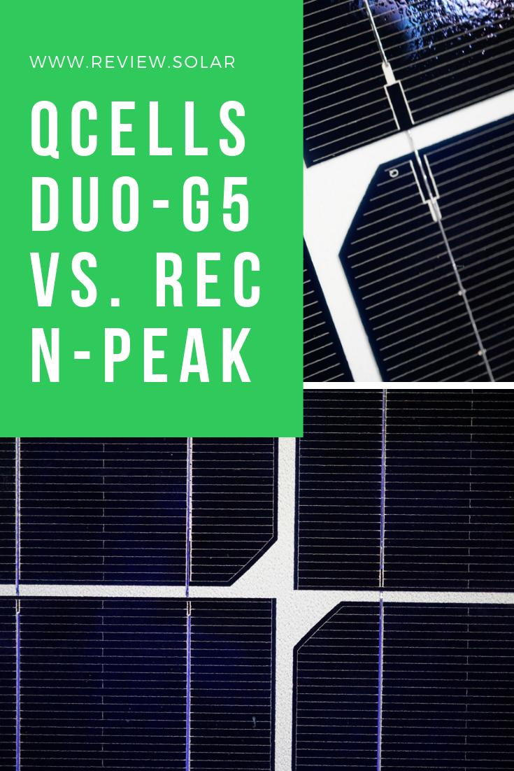 Qcells Q Peak Duo G5 Vs Rec N Peak Solar Panel Technology Photovoltaic System Solar