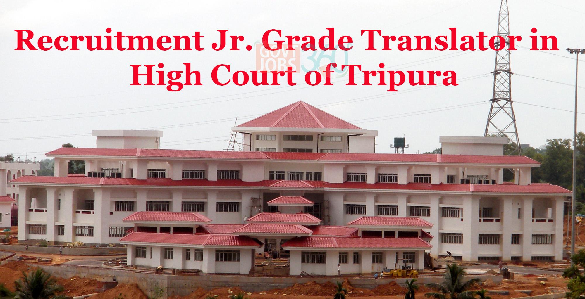 Recruitment Jr. Grade Translator in  High Court of Tripura
