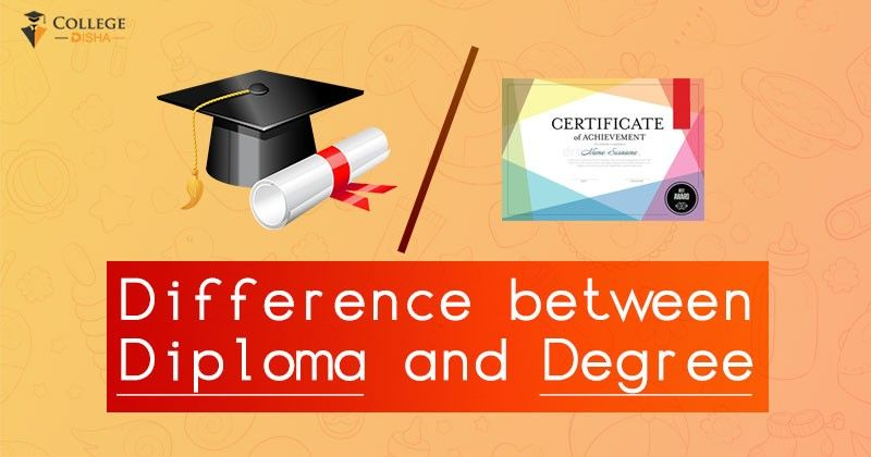 Difference Between Diploma And Degree What Is Better Diploma Or