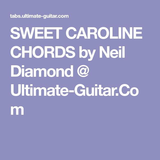SWEET CAROLINE CHORDS by Neil Diamond @ Ultimate-Guitar.Com | Guitar ...