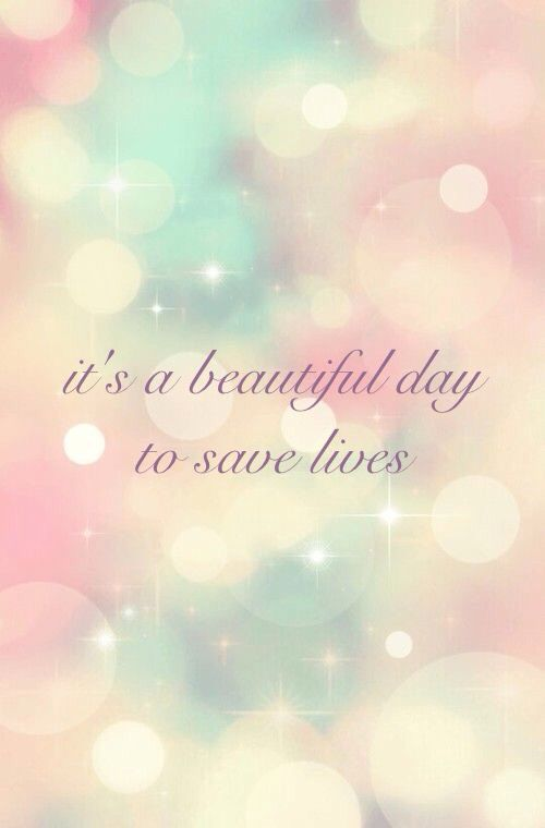 Itu0027s A Beautiful Day To Save Lives #greysanatomy · Motivational  QuotesInspirational ...
