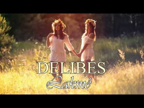 Delibes - Lakme (Lombard) - YouTube
