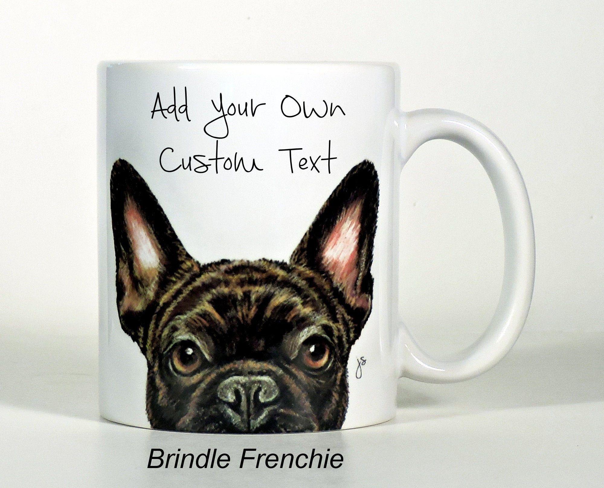 French Bulldog Mug Black Brindle Cream or Fawn French