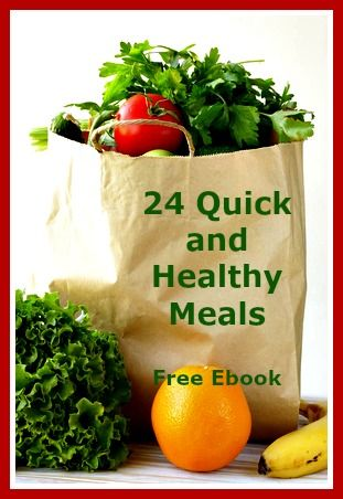 24 Quick and Healthy Meals – Free Ebook - fast, easy, and healthy meal ideas for busy families #HealthyEating #RealFood #Ebook