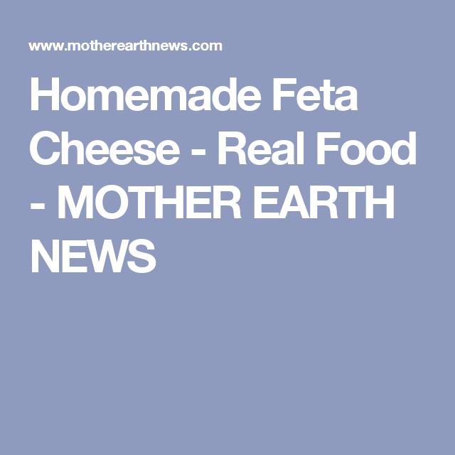 Homemade Feta Cheese - Real Food - MOTHER EARTH NEWS