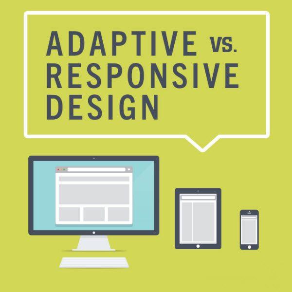 Adaptive Vs Responsive Visual Ly Mobile Web Design Web Design Tips Web Development Design