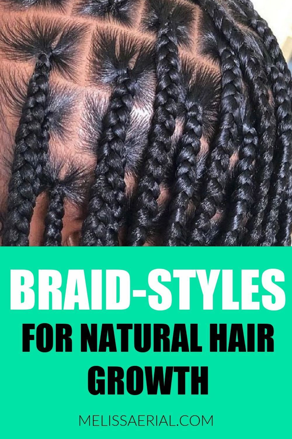 Braid Styles For Natural Hair Growth On All Hair Types For Black Women In 2021 Natural Hair Styles Natural Hair Growth Fast Natural Hair Growth