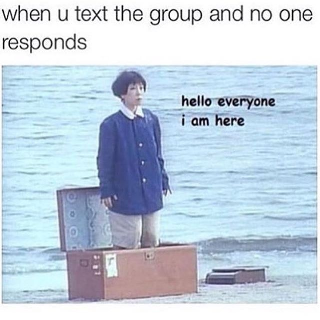 Feeling Like A Loser When No One Responds To Your Joke In The Group Chat Sarcastic Pictures Hilarious Jokes