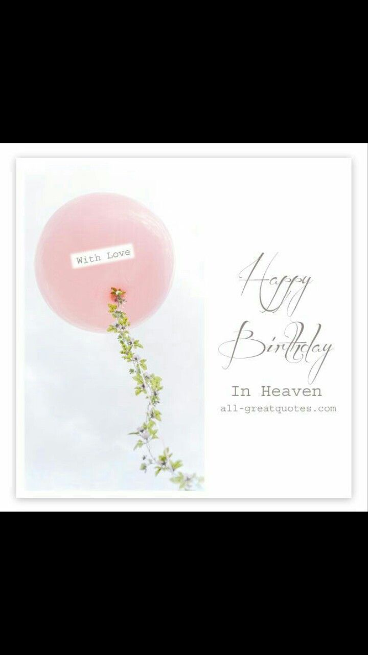 Beautiful In Loving Memory Birthday Cards With Heartfelt Poems And Messages Especially For Remembering Our Loved Ones Heaven On Their Special Day