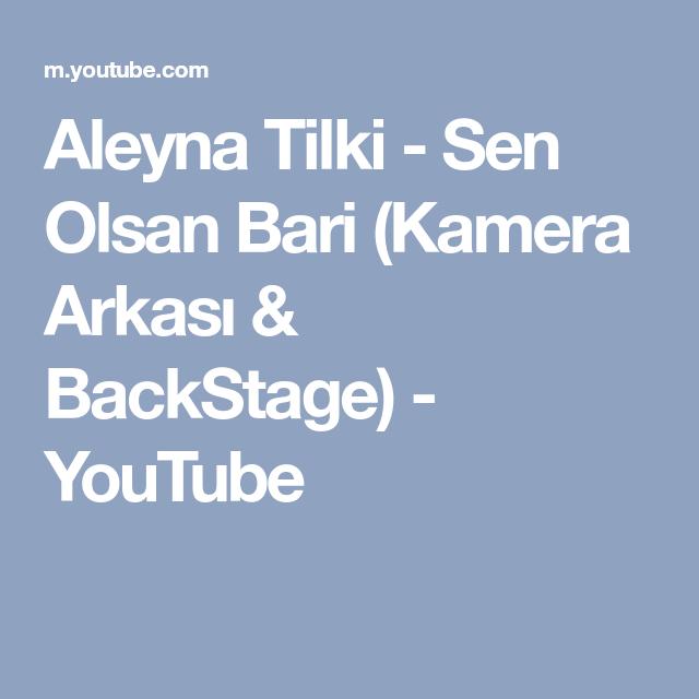 Aleyna Tilki Sen Olsan Bari Kamera Arkasi Backstage Youtube Mobile Boarding Pass Boarding Pass
