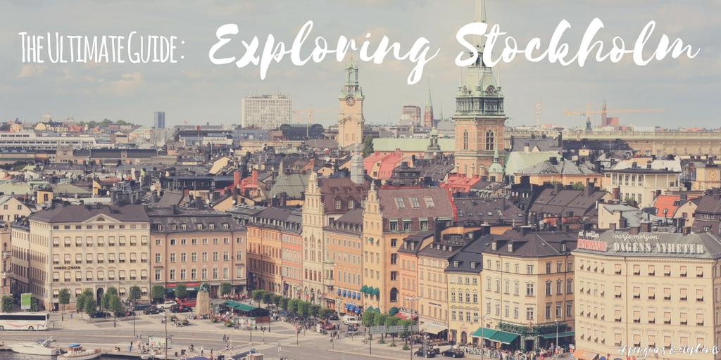 City Guide: Exploring Stockholm, Sweden   Travel fun ...
